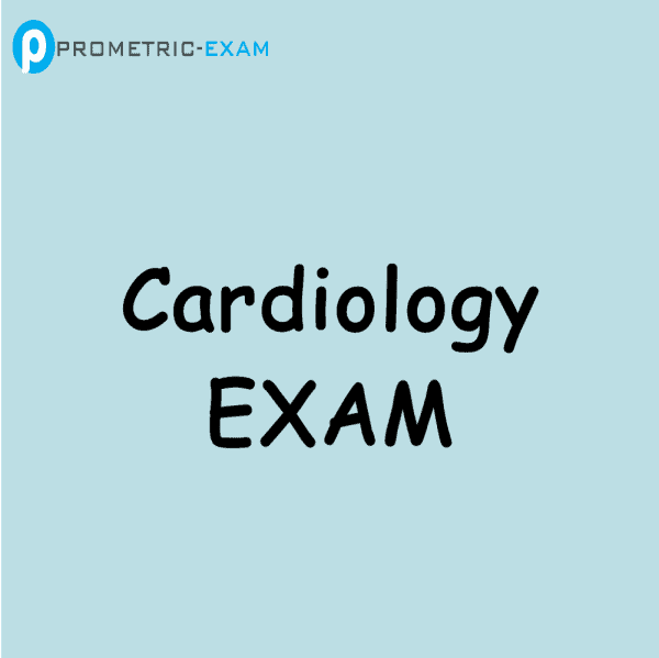 CardiologyPrometric Exam Questions (MCQs)