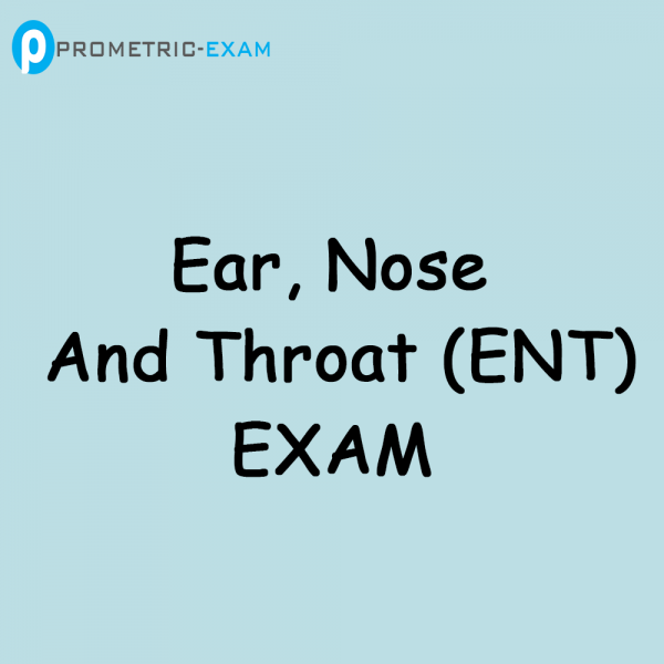 Ear, Nose and Throat (ENT) Prometric Exam Questions (MCQs)