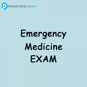Emergency MedicinePrometric Exam Questions (MCQs)