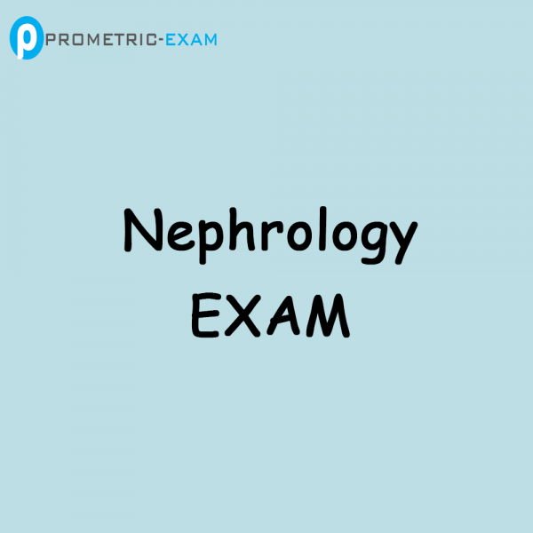 NephrologyPrometric Exam Questions (MCQs)