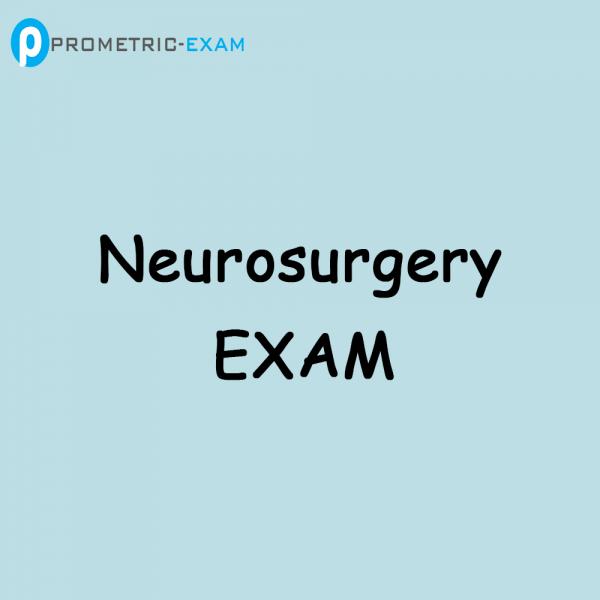NeurosurgeryPrometric Exam Questions (MCQs)